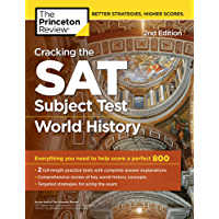 Cracking the SAT Subject Test in World History, 2nd Edition: Everything You Need to Help Score a Perfect 800 (College Test Preparation) (English Edition)