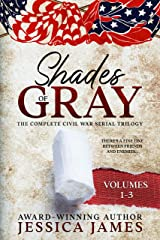Shades of Gray: Complete Civil War Serial Historical Fiction (Vol 1-3): An Epic Southern America Story Kindle Edition