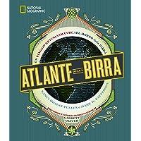 Atlante della birra. Un viaggio entusiasmante nel mondo della birra [Lingua inglese]