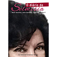 O Diário de Selmísia: Nem heroína, nem bandida. Apenas Mulher!!!