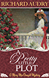 A Pretty Little Plot (Mary MacDougall Mysteries Book 1)