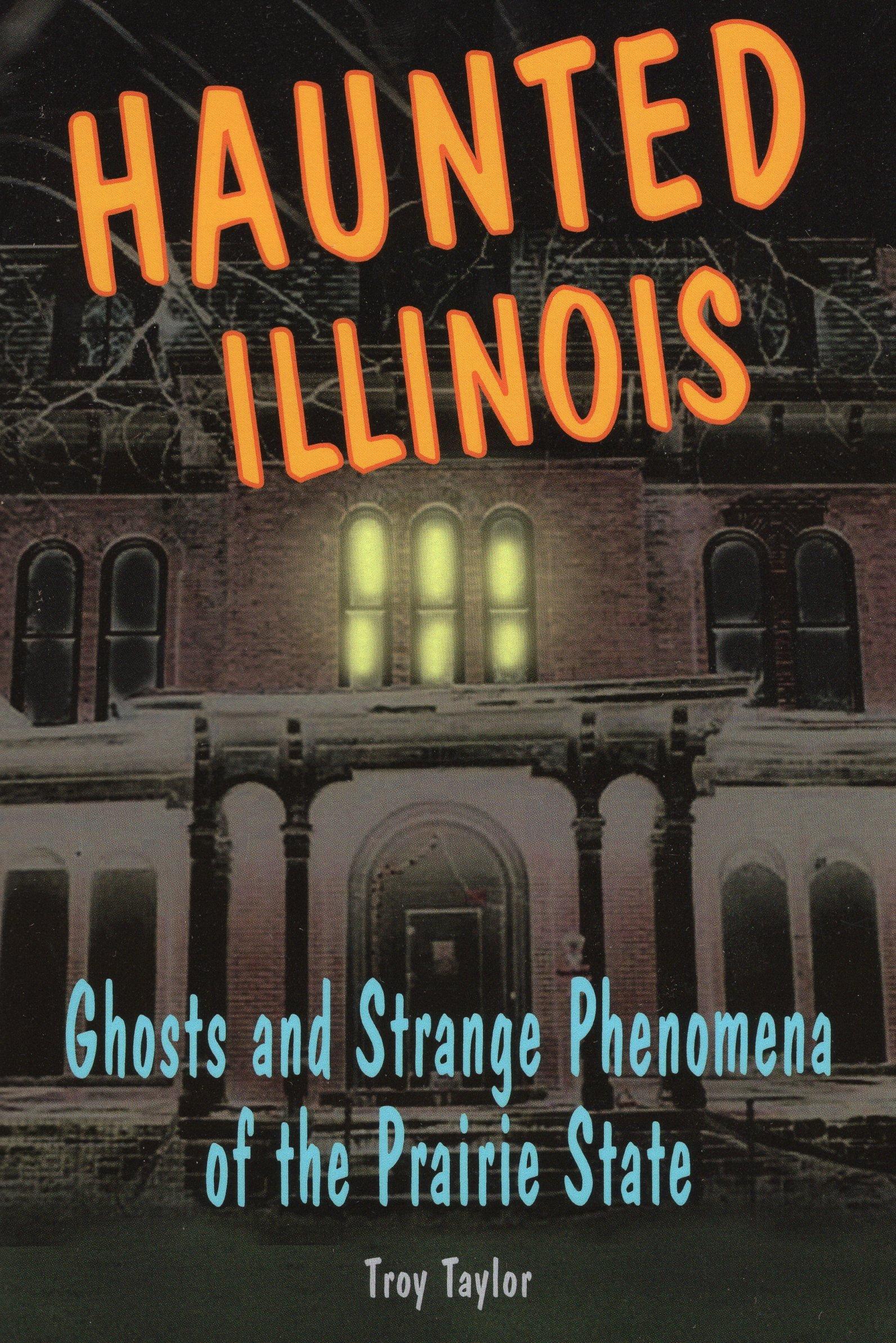 Haunted Illinois: Ghosts and Strange Phenomena of the Prairie State (Haunted Series) pdf epub