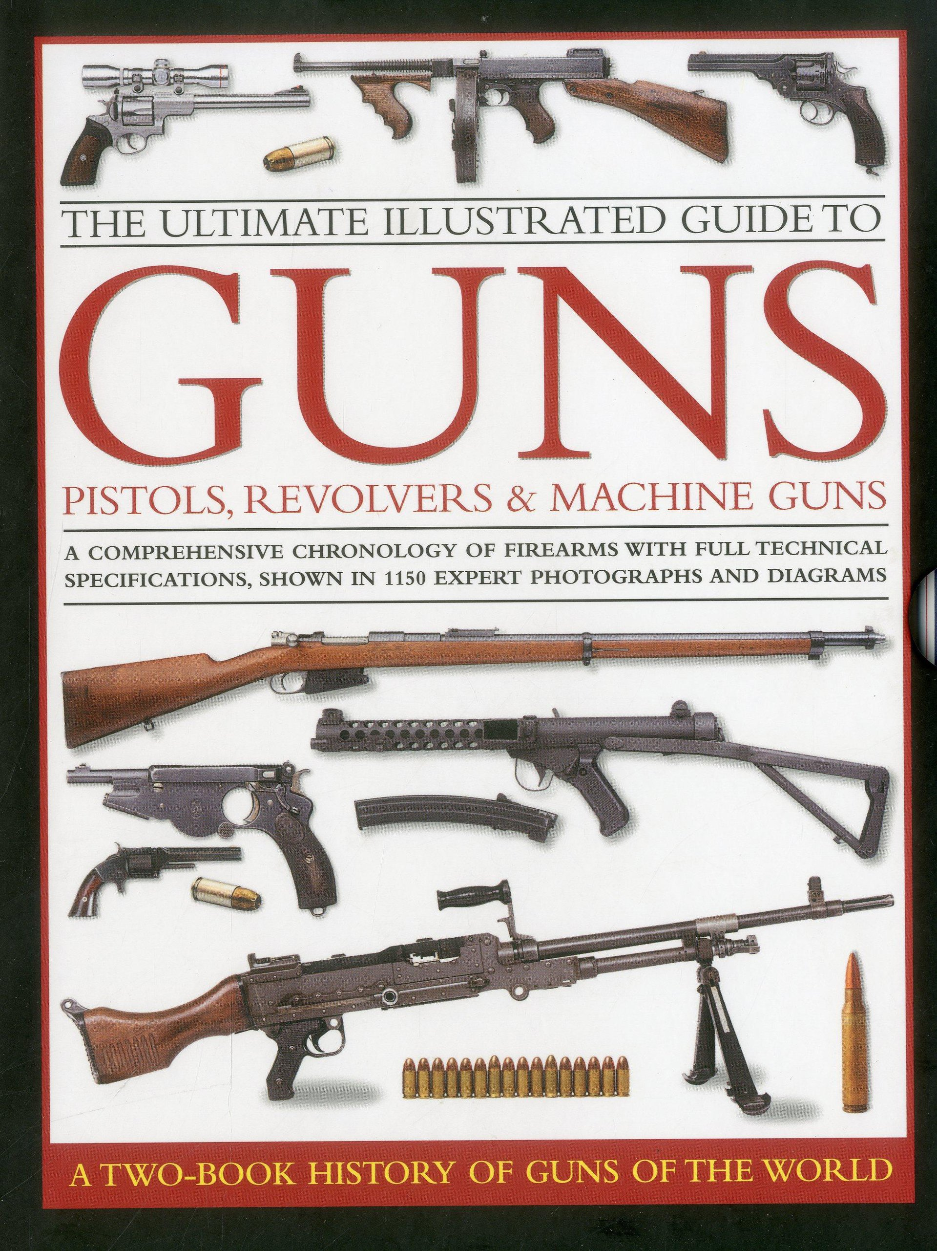 Ultimate Illustrated Guide to Guns, Pistols, Revolvers and M (2 Book Slipcase)