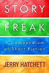 StoryFreak (Volume 1): An Eclectic Compendium of Short Fiction Kindle Edition