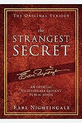 The Strangest Secret (An Official Nightingale Conant Publication) Kindle Edition