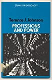 Professions and Power (Study in Sociology)