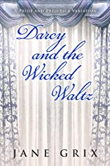 Darcy and the Wicked Waltz: A Pride and Prejudice Variation Kindle Edition