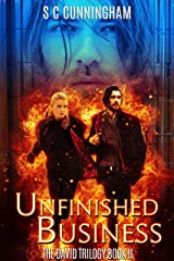 Unfinished Business (The David Trilogy Book 2) Kindle Edition