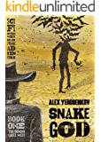 Snake God: Book 1: The Good Quiet West