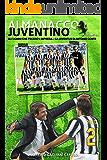 Gli uomini che fecero l'impresa: La Juventus di Antonio Conte (Almanacco Juventino - Tutte le partite ufficiali della Juventus Vol. 9)