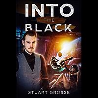 Into the Black: Book XVI: Moving Forward (English Edition)