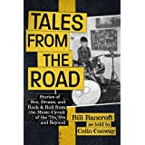 Tales from the Road: Stories of Sex, Drums, and Rock & Roll from the Music Circuit of the '70s, '80s and Beyond...