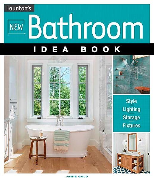 New Bathroom Idea Book Tauntons Idea Book Series Jamie Gold