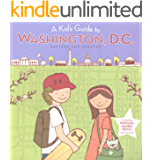 A Kid's Guide to Washington, D.C.: Revised and Updated Edition (A Kid's Guide to...)