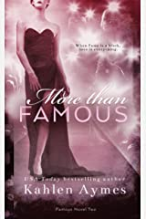 More Than Famous, Famous Novel #2: A Sexy, Hollywood Romance! (The Famous Novels) Kindle Edition