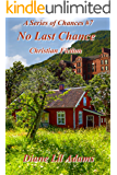 No Last Chance: Christian Fiction (A Series of Chances Book 7)