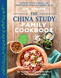 The China Study Family Cookbook: 100 Recipes to Bring Your Family to the Plant-Based Table