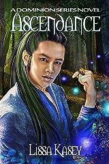 Ascendance: A Dominion Novel Kindle Edition