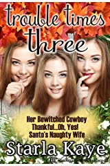 Trouble Times Three: The Caruther's Sisters Trilogy Kindle Edition