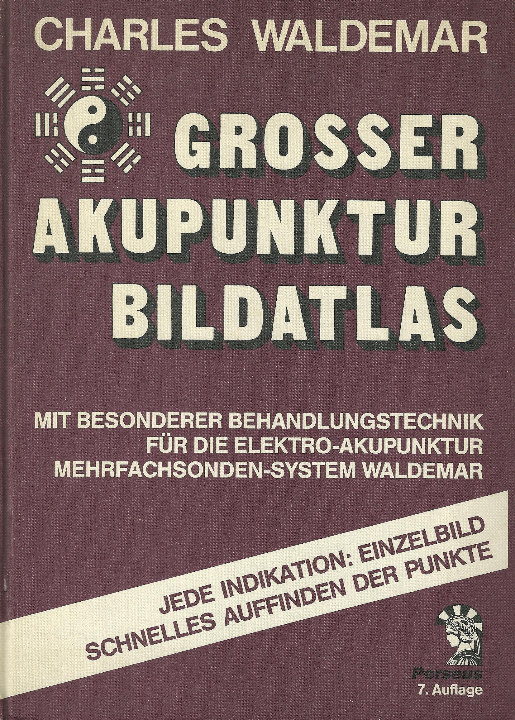 Grosser Akupunktur Bildatlas - Mit besonderer Behandlungstechnik für die Elektroakupunktur Mehrfachsonden-System