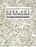 Coffret Geek-Art une anthologie vol.1, art, design, illustrations & sabre-lasers - 3e édition