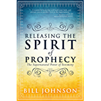 Releasing the Spirit of Prophecy: The Supernatural Power of Testimony (English Edition)