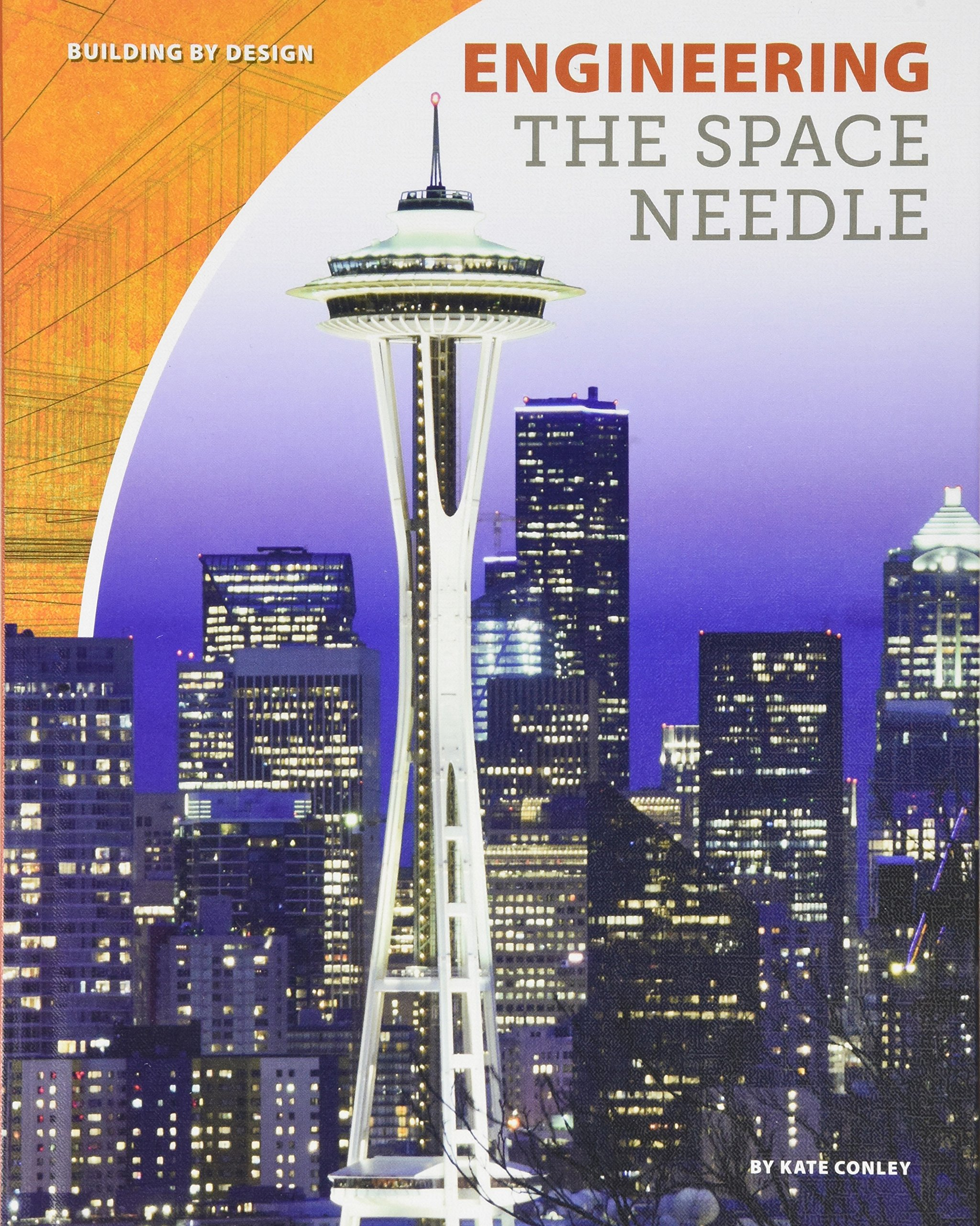 Download Engineering the Space Needle (Building by Design) PDF