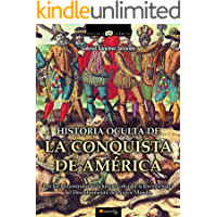 Historia oculta de la conquista de América (Spanish Edition)