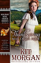 The Thanksgiving Mail Order Bride (Holiday Mail Order Brides, Book Eight)