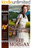 The Thanksgiving Mail Order Bride (Holiday Mail Order Brides Book 8)