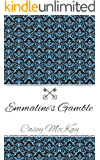 Emmaline's Gamble (The Ravenswood Manor Series Book 3)