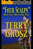 """""""Four Scalps"""" Ofer Tal, Mountain Man"""