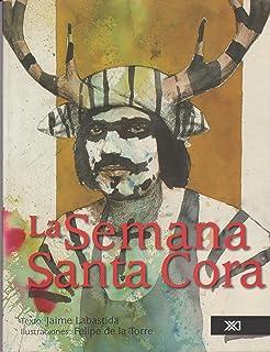 Semana santa cora (Spanish Edition)