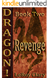 "Dragon!: Book Two: ""Revenge"""