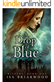 A Drop of Blue: Rifters: Book One