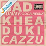 Loca Remix [Explicit]