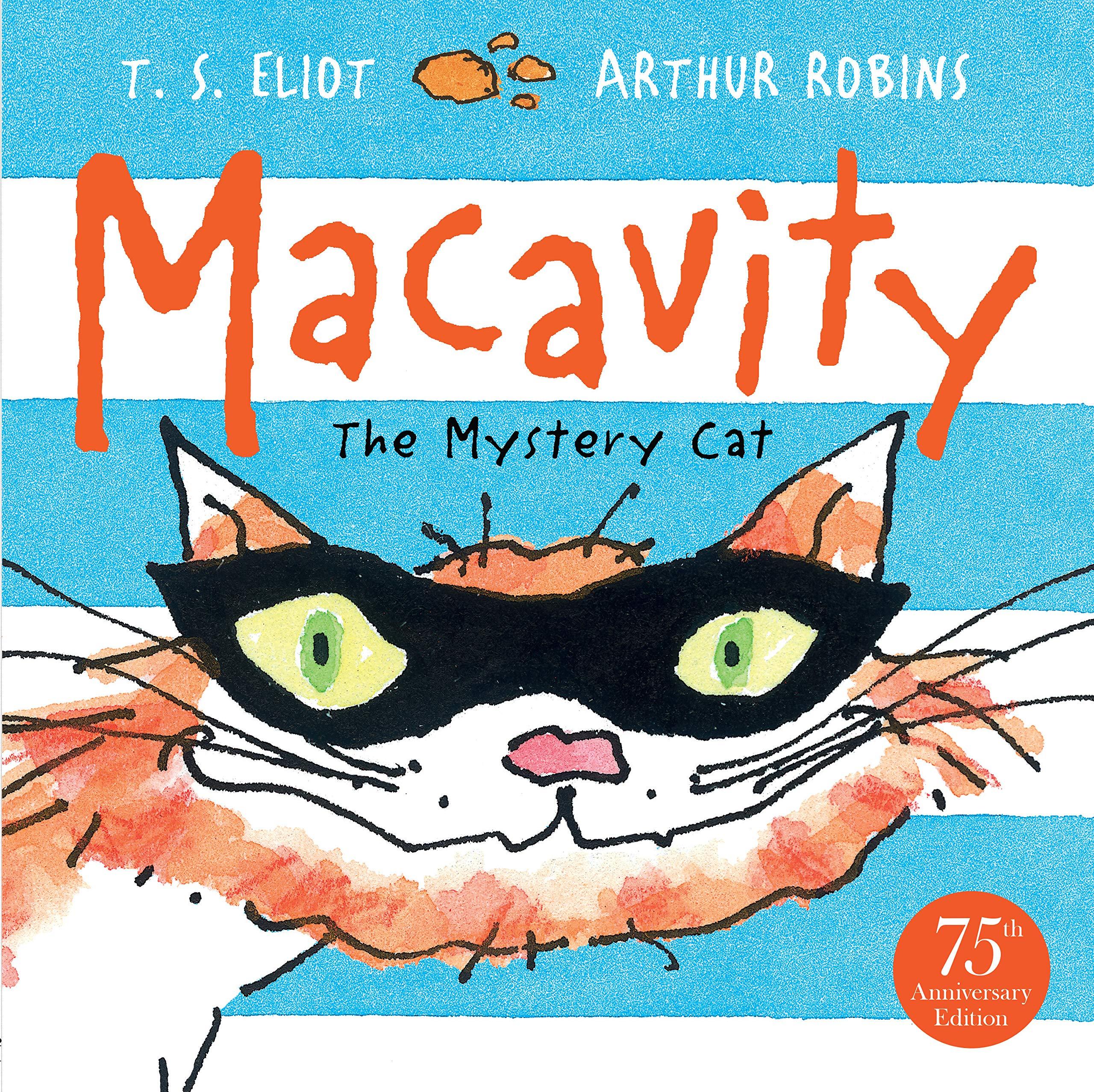 Macavity: The Mystery Cat (Old Possum's Cats): Amazon.co.uk: Eliot, T. S.,  Robins, Arthur: Books