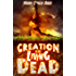 Creation of the Living Dead (The Z-Day Trilogy Book 0)