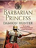 Barbarian Princess (Centurions Trilogy Book 2) (English Edition)