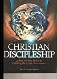 Christian Discipleship: A Step-By-step Guide to Fulfilling the Great Commission