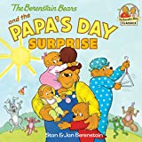 The Berenstain Bears and the Papa's Day Surprise (First Time Books(R))