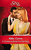 A Christmas Bride For The King (Rulers of the Desert Book 2) (English Edition)