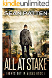 All At Stake - A Post-Apocalyptic EMP Thriller (Lights Out in Vegas Book 1)