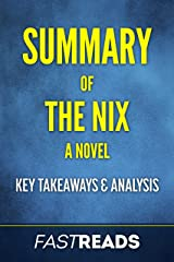 Summary of The Nix: Includes Key Takeaways & Analysis Kindle Edition