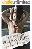Billionaire's Fake Fiancée (An Alpha Billionaire Romance Love Story) (Billionaires - Book #10)