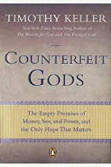 Counterfeit Gods: The Empty Promises of Money, Sex, and Power, and the Only Hope that Matters Paperback