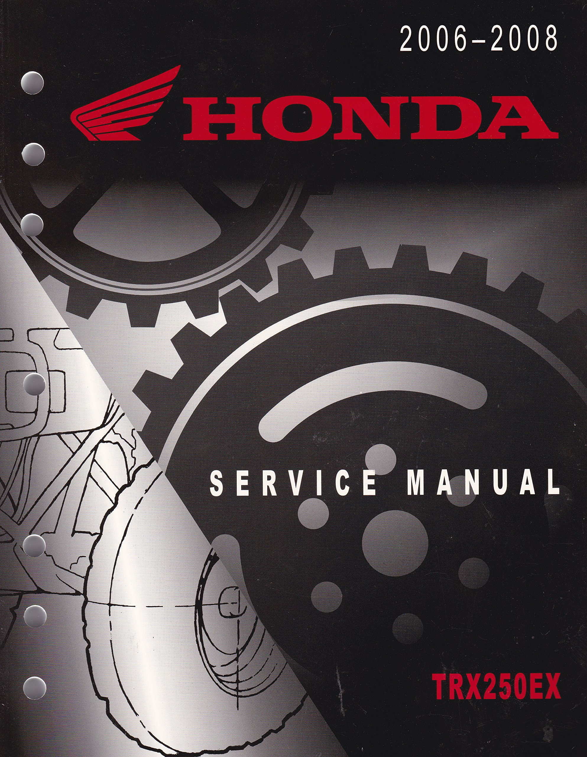 2006 2007 2008 TRX250EX TRX 250EX Service Repair Shop Manual FACTORY: honda:  Amazon.com: Books