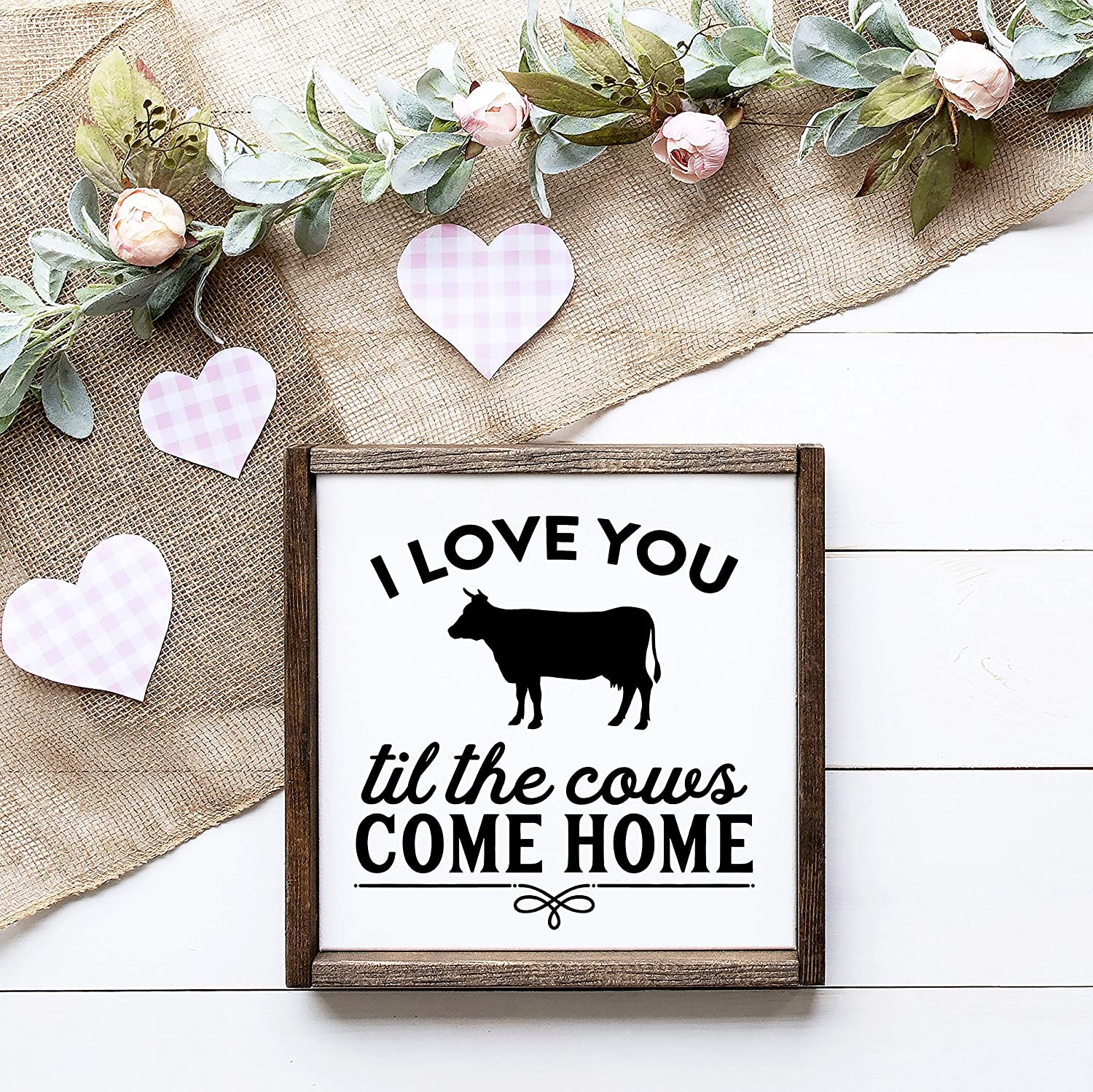 43LenaJon I Will Love You Til The Cows Come Home Sign- Farm Decor - Farm Life Decor - Cows Decor - Shelf Decor - Farmhouse Style - Inspired