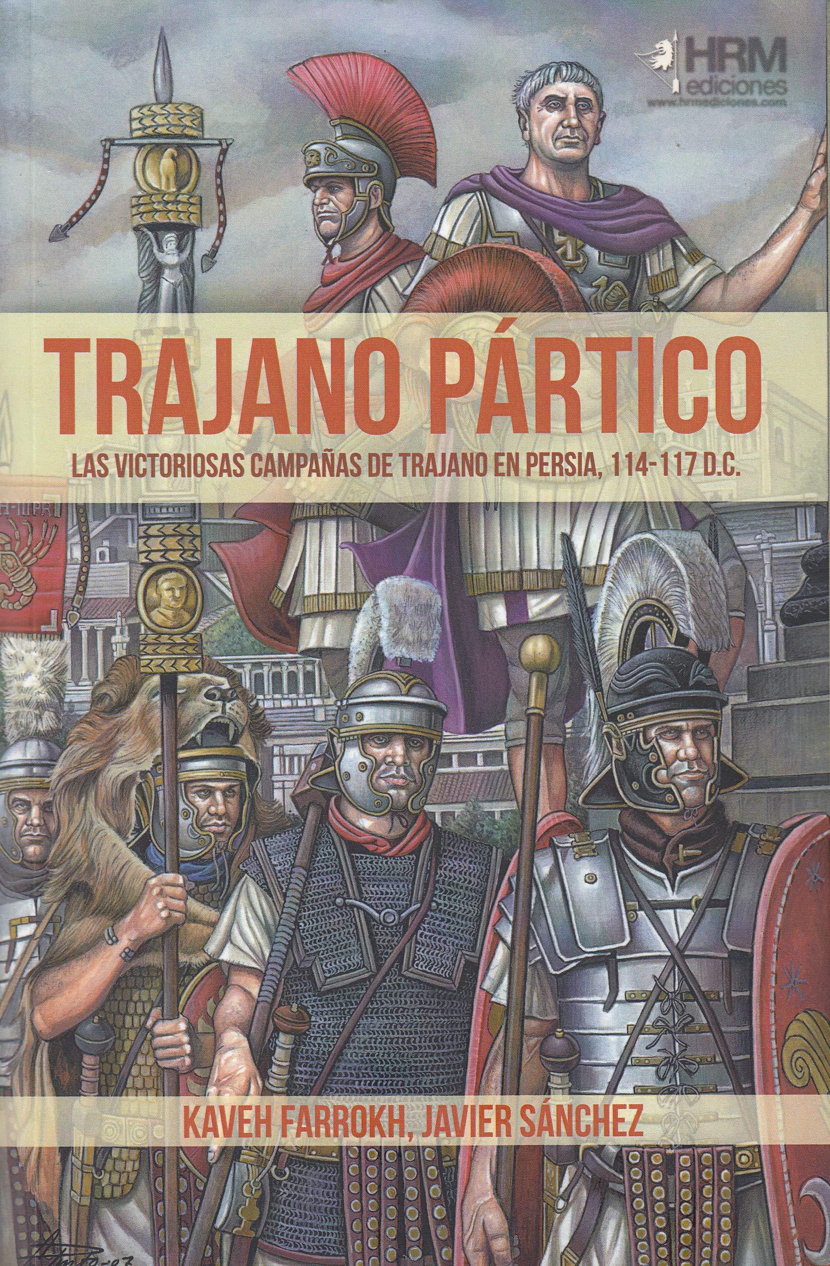 Image result for Trajano Pártico Las Victoriosas Campañas De Trajano En Persia, 114-117 D.C.