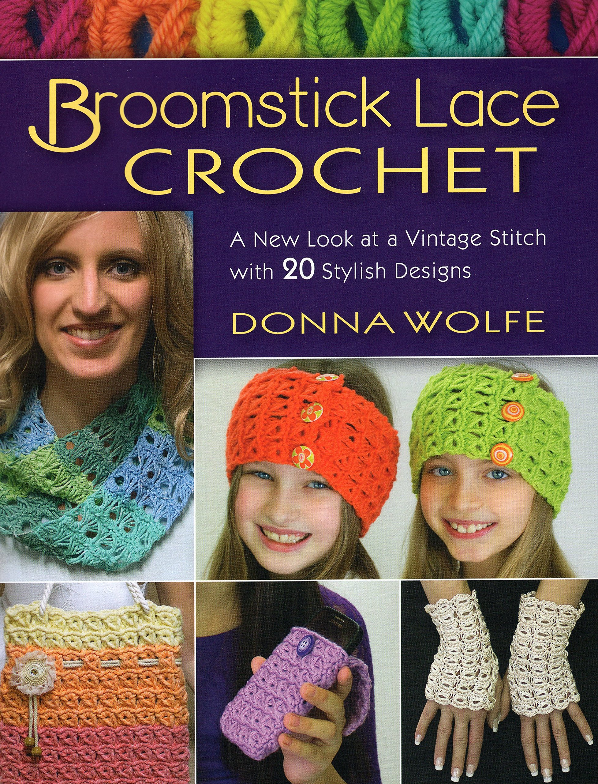 Broomstick Lace Crochet: A New Look at a Vintage Stitch, with 20 ...